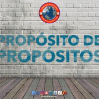 PROPÓSITO DE PROPÓSITOS